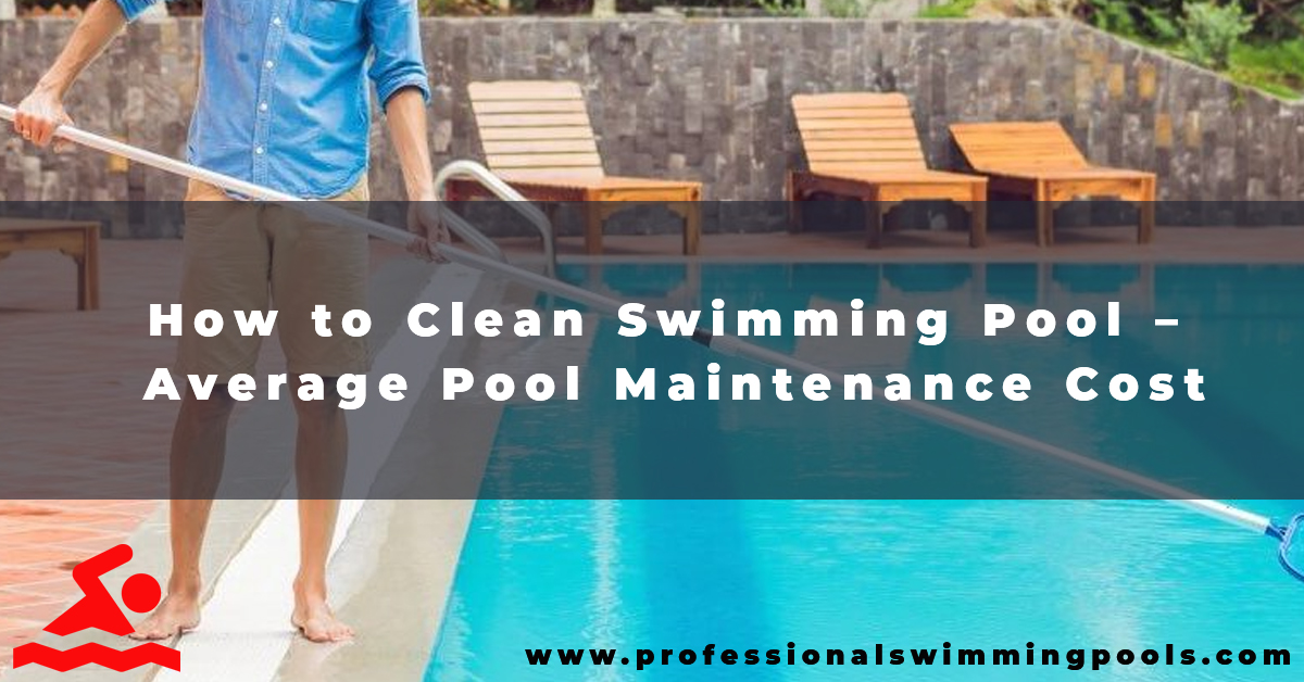 pool cleaning and maintenance cost
