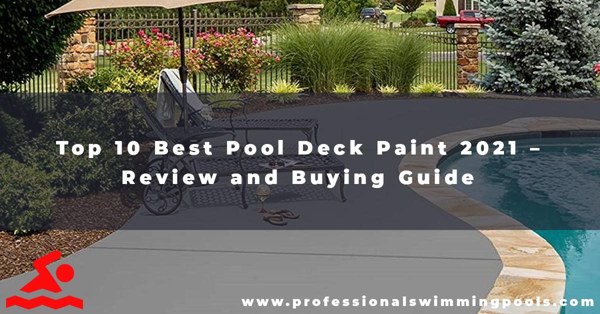 10 Best Pool Deck Paint 2021