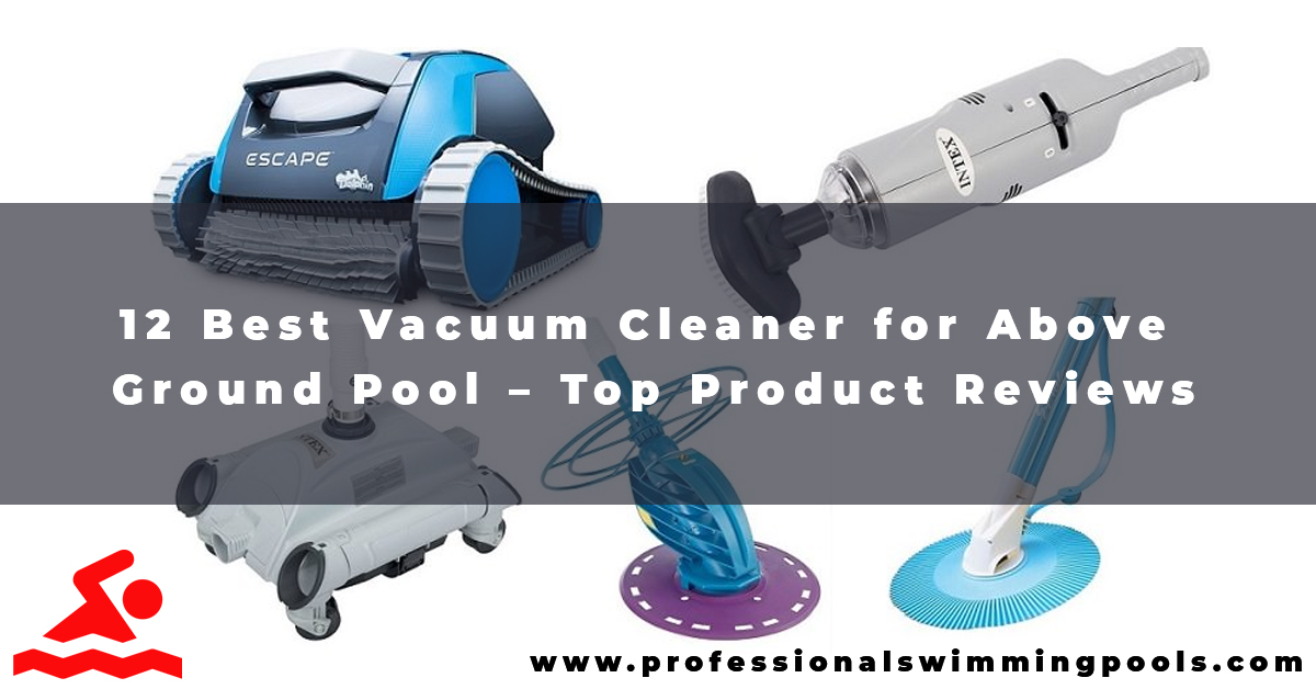 Best Vacuum Cleaner for Above Ground Pool