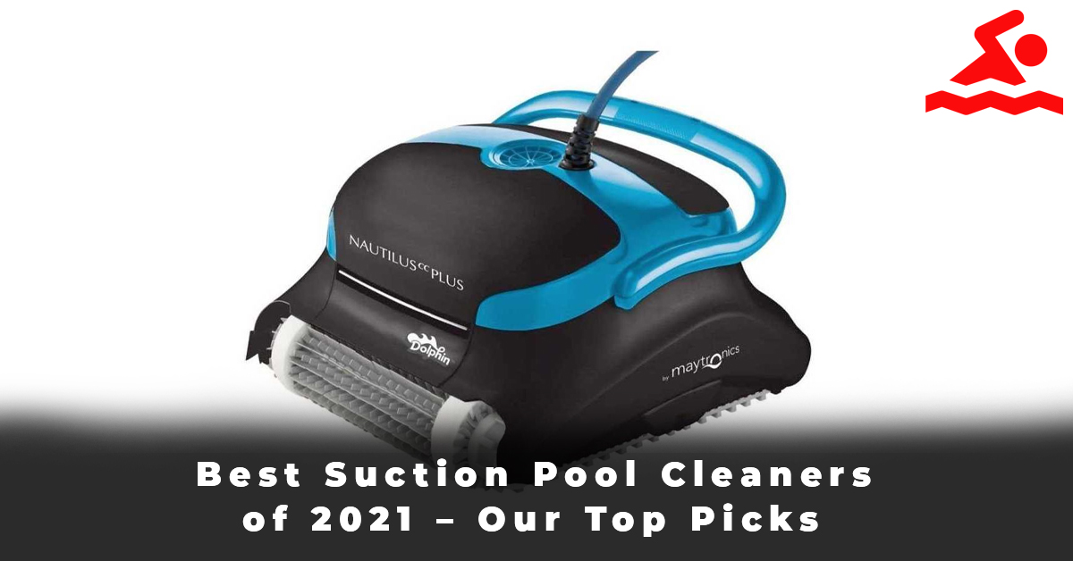 Best Suction Pool Cleaners of 2021 – Our Top Picks