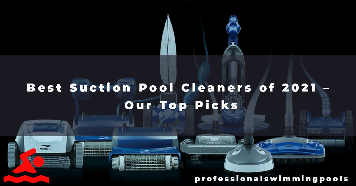 Best Suction Pool Cleaners of 2021