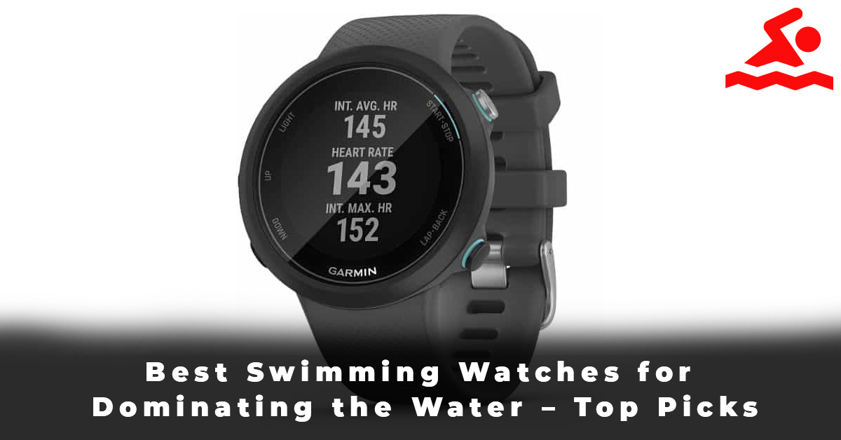 Best Swimming Watches for Dominating the Water – Top Picks