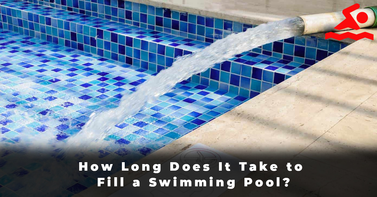 How Long Does It Take to Fill a Swimming Pool
