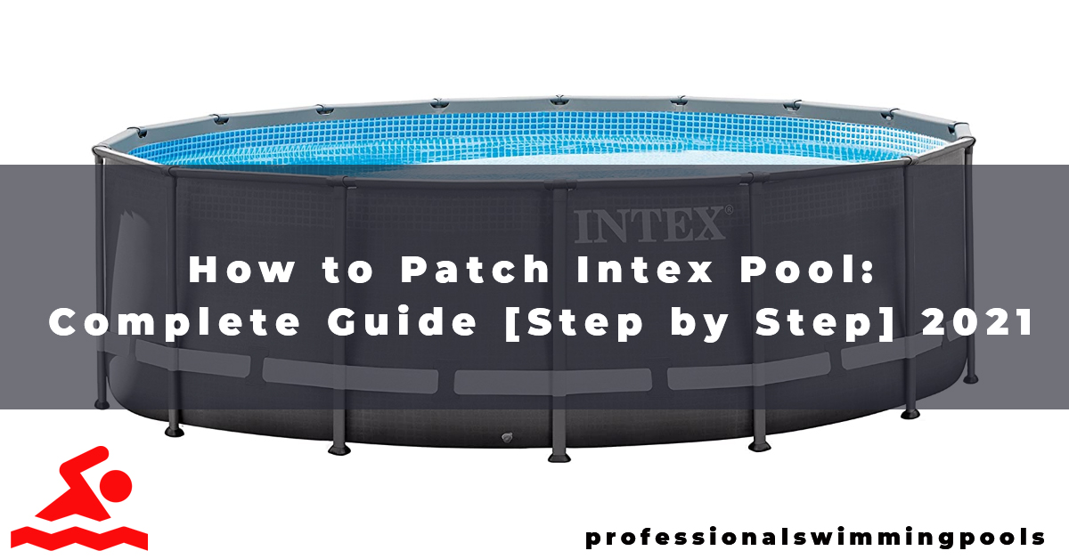 How to Patch Intex Pool Complete Guide [Step by Step] 2021