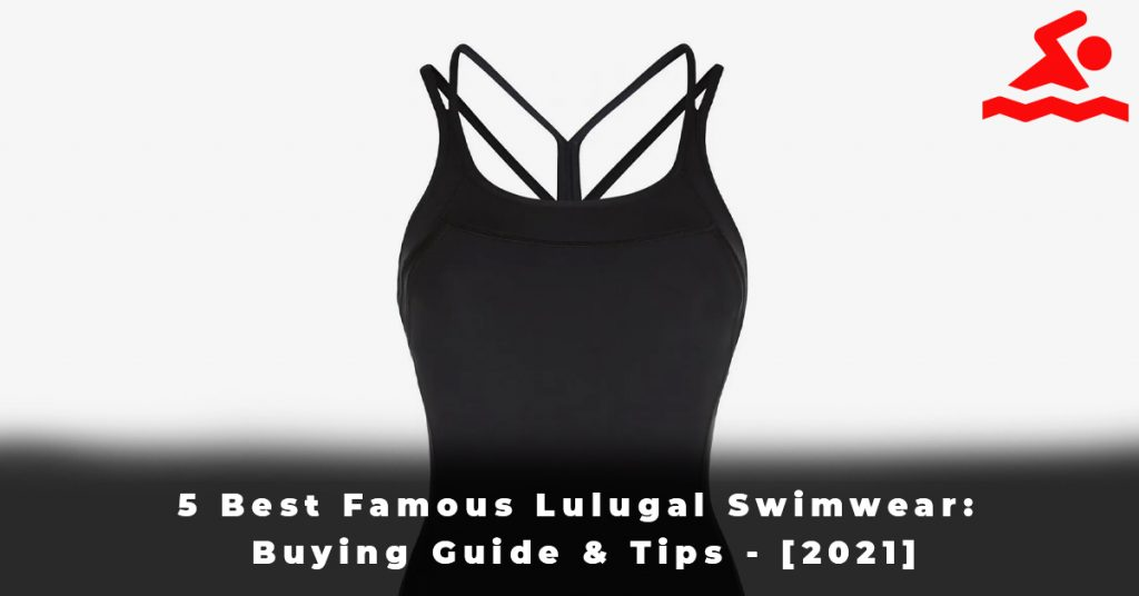 5 Best Famous Lulugal Swimwear Buying Guide & Tips - [2021]