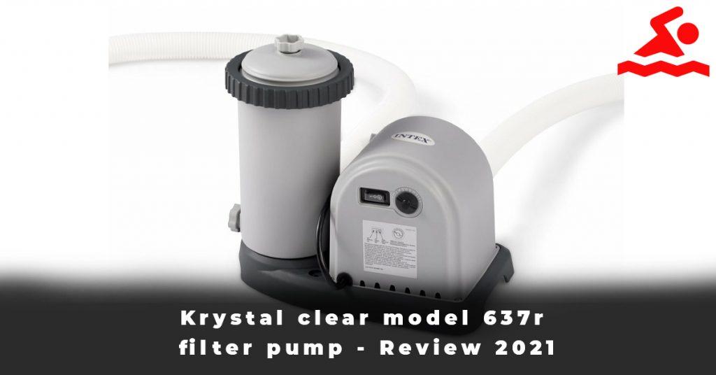 Krystal clear model 637r filter pump - Review 2021