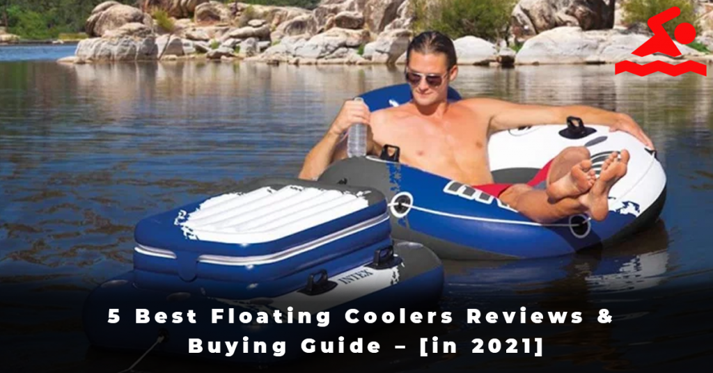 5 Best Floating Coolers Reviews & Buying Guide – [in 2021]
