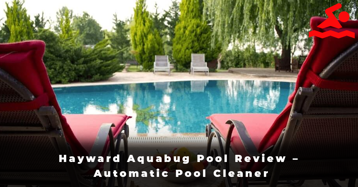 Hayward Aquabug Pool Review – Automatic Pool Cleaner